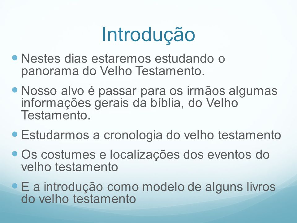 Nestes dias estaremos estudando o panorama do Velho Testamento. Nosso alvo é passar para os irmãos algumas informações gerais da bíblia, do Velho Test