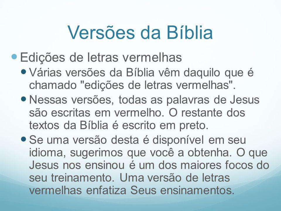 Versões da Bíblia Edições de letras vermelhas Várias versões da Bíblia vêm daquilo que é chamado