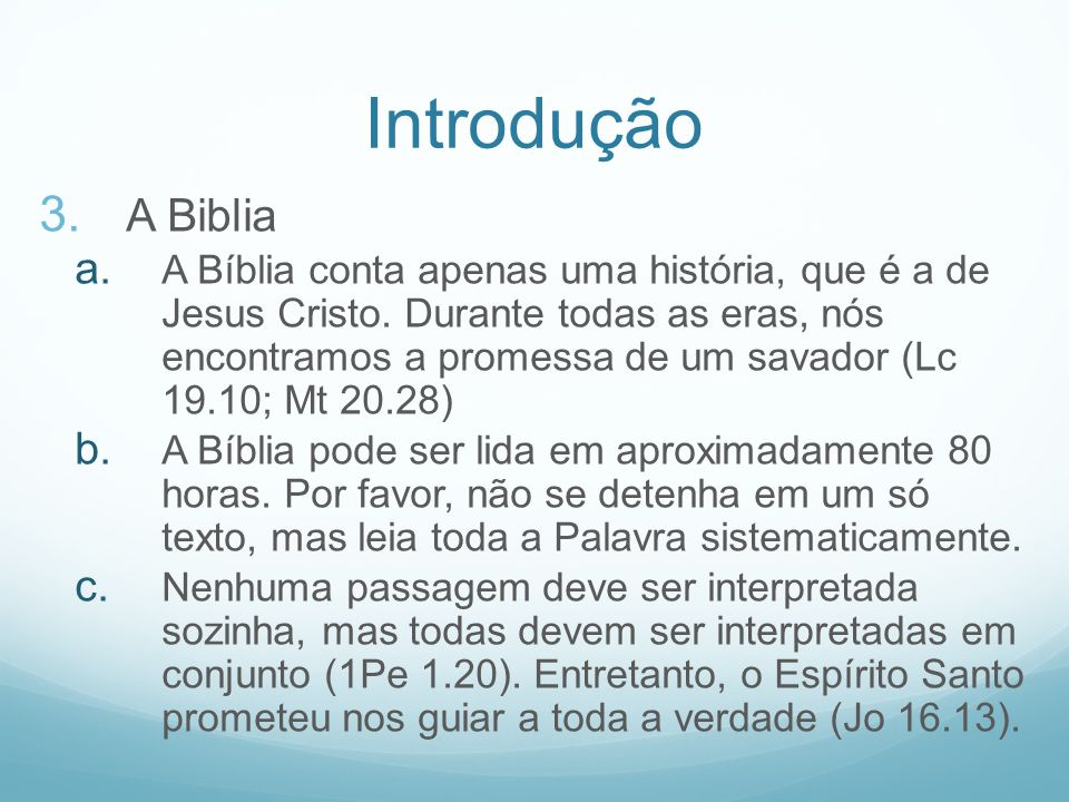 Introdução d.Deus se tornou um homem para que pudéssemos conhece-lo (Jo 1.14; 14.9) e.