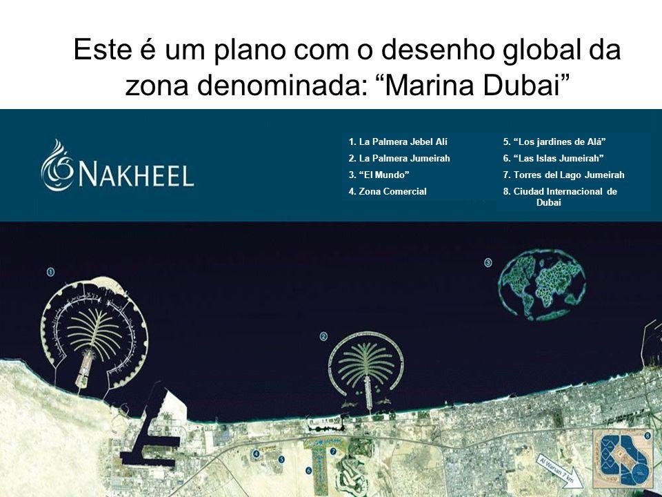 Este é um plano com o desenho global da zona denominada: Marina Dubai 5. Los jardines de Alá 6. Las Islas Jumeirah 7. Torres del Lago Jumeirah 8. Ciud