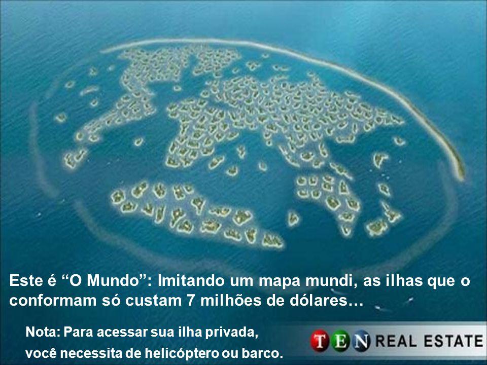 Este é O Mundo: Imitando um mapa mundi, as ilhas que o conformam só custam 7 milhões de dólares… Nota: Para acessar sua ilha privada, você necessita d