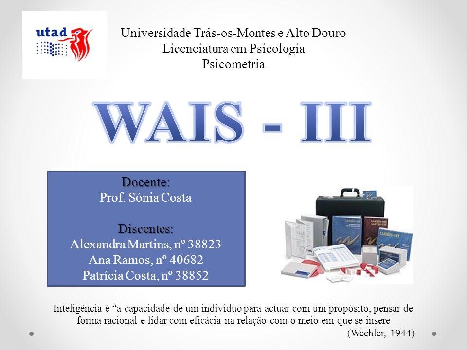 Princípios básicos para a utilização da WAIS - III Idades de aplicação: Indivíduos entre os 16 e os 90 anos.