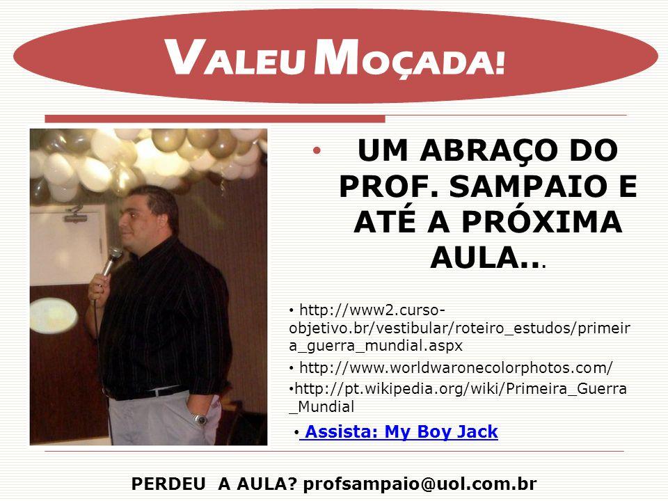 UM ABRAÇO DO PROF.SAMPAIO E ATÉ A PRÓXIMA AULA...