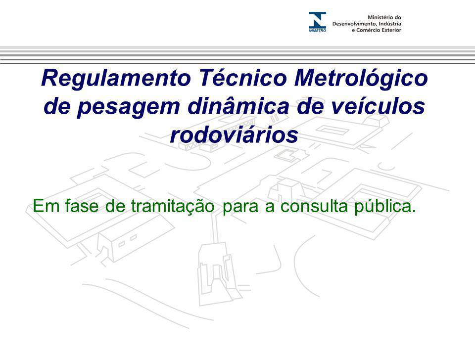 Marca do evento Regulamento Técnico Metrológico de pesagem dinâmica de veículos rodoviários Em fase de tramitação para a consulta pública.
