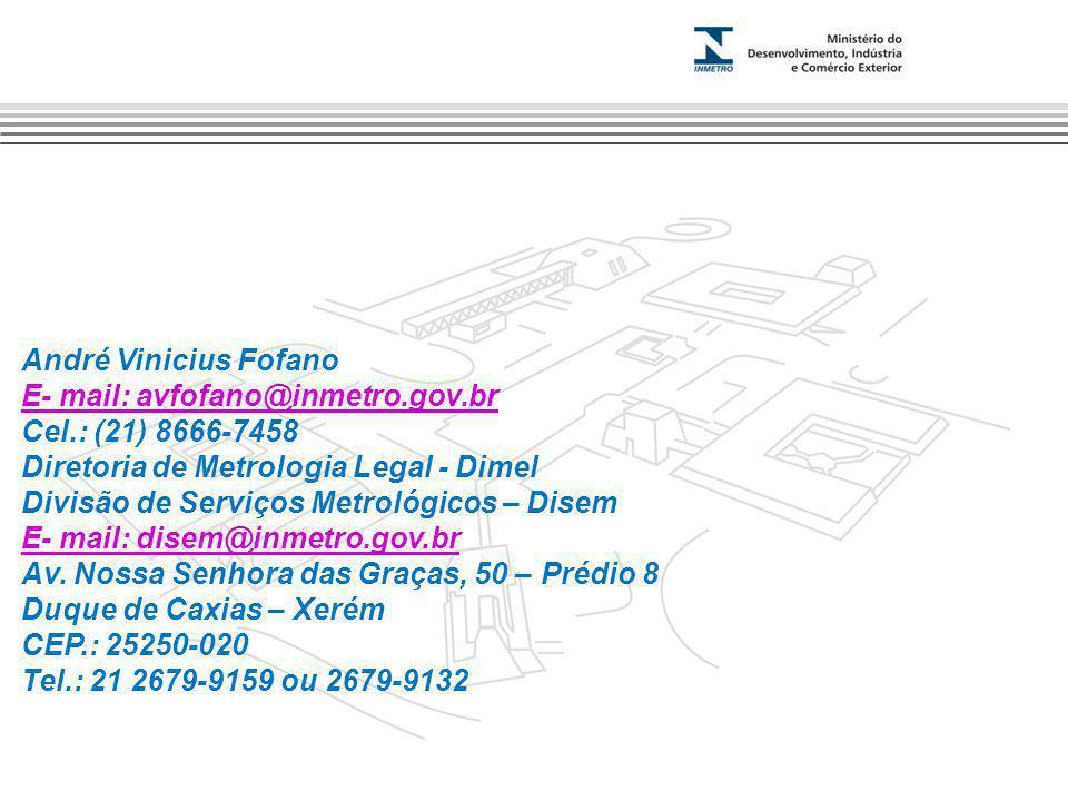 Marca do evento André Vinicius Fofano E- mail: avfofano@inmetro.gov.br Cel.: (21) 8666-7458 Diretoria de Metrologia Legal - Dimel Divisão de Serviços