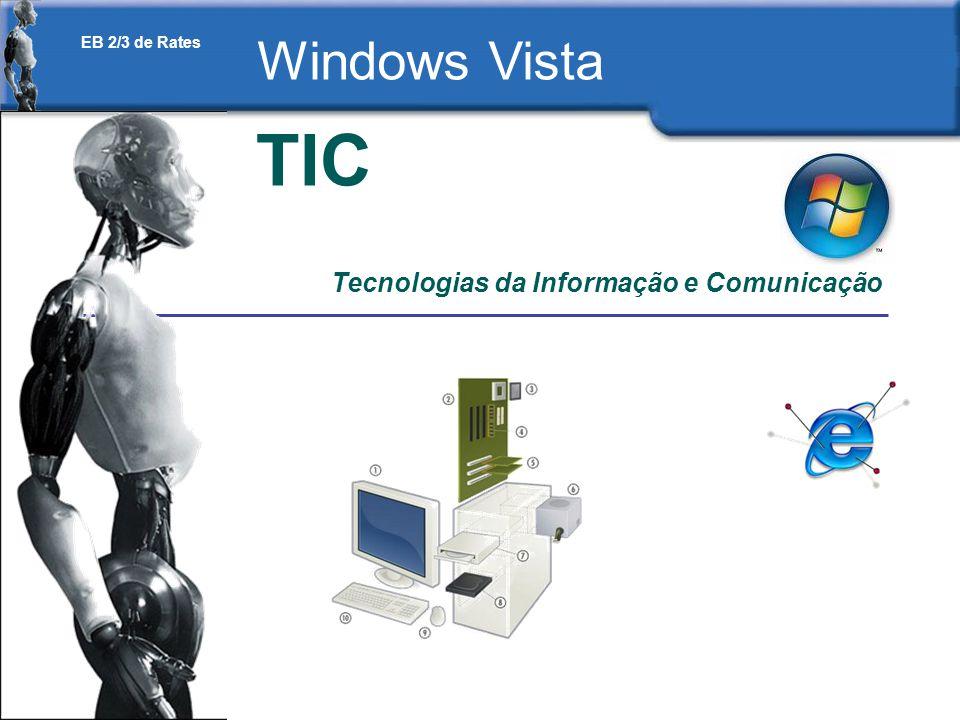 EB 2/3 de Rates – 2009/2010 TIC Tecnologias da Informação e Comunicação EB 2/3 de Rates Windows Vista
