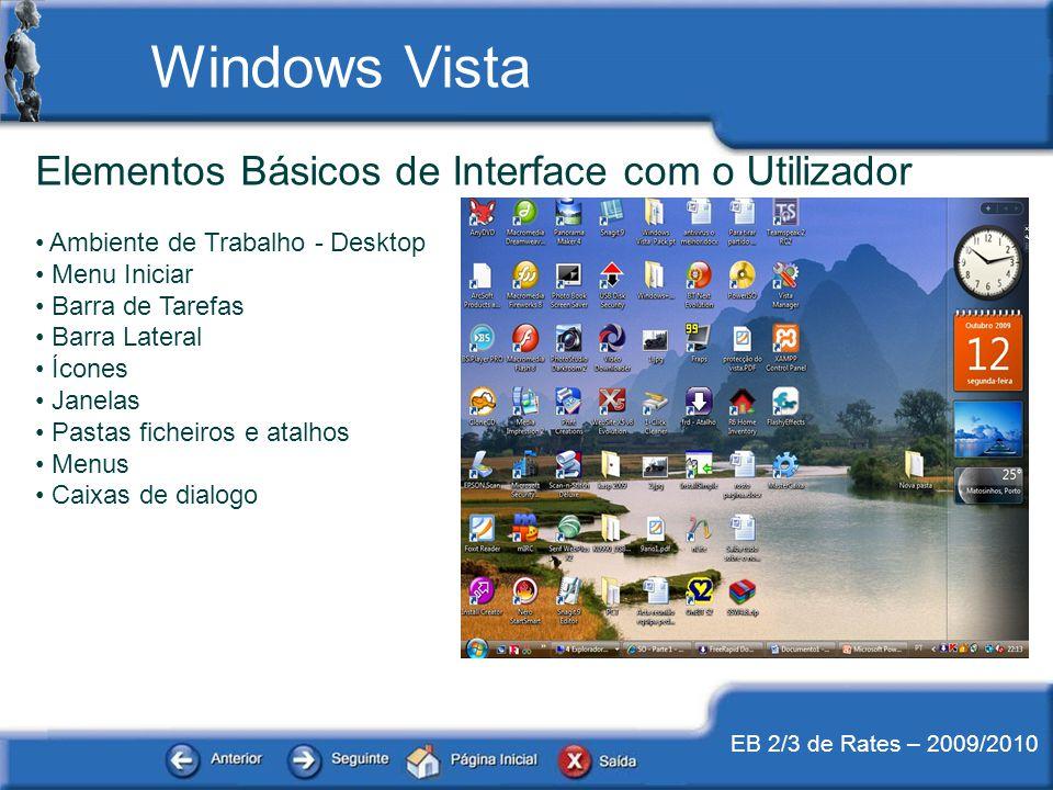 EB 2/3 de Rates – 2009/2010 Elementos Básicos de Interface com o Utilizador Ambiente de Trabalho - Desktop Menu Iniciar Barra de Tarefas Barra Lateral
