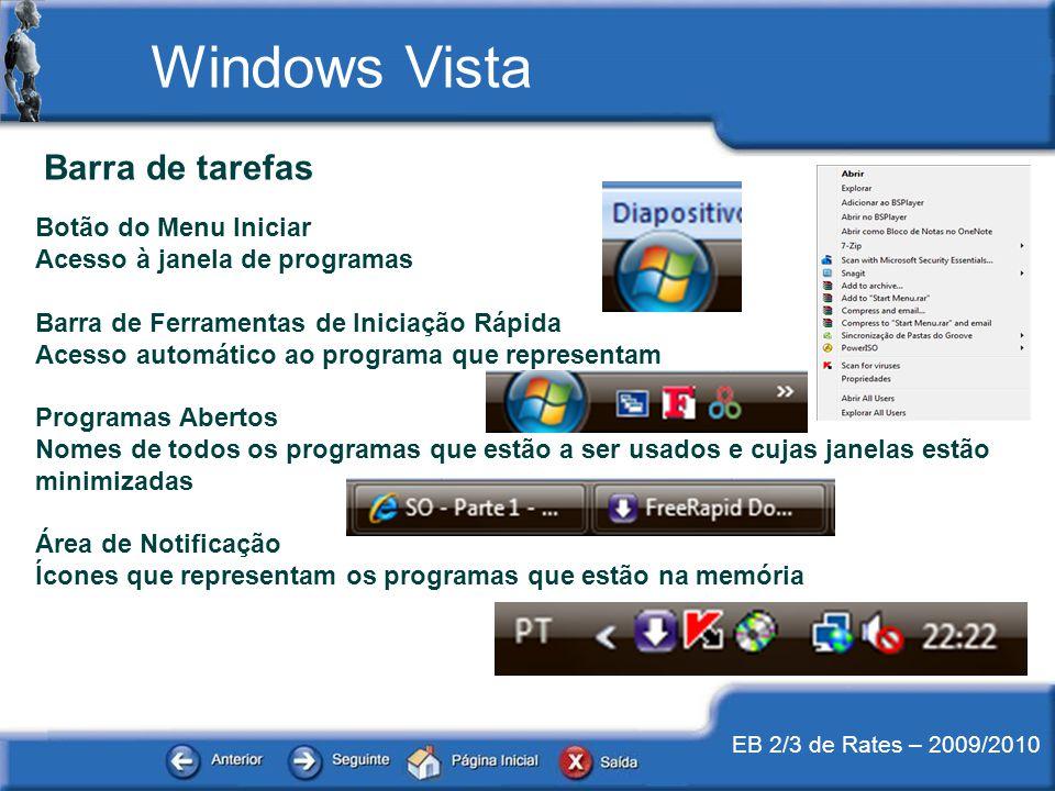 EB 2/3 de Rates – 2009/2010 Barra de tarefas Botão do Menu Iniciar Acesso à janela de programas Barra de Ferramentas de Iniciação Rápida Acesso automá