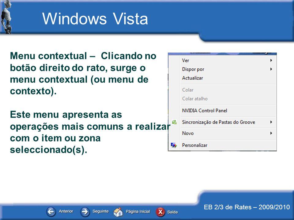 EB 2/3 de Rates – 2009/2010 Menu contextual – Clicando no botão direito do rato, surge o menu contextual (ou menu de contexto). Este menu apresenta as