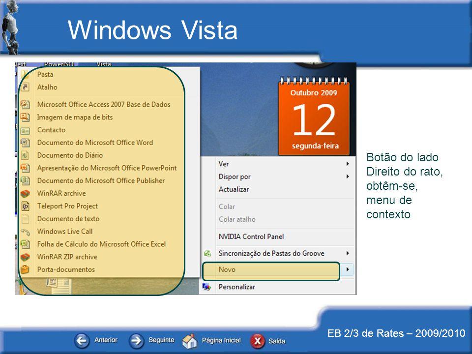EB 2/3 de Rates – 2009/2010 Botão do lado Direito do rato, obtêm-se, menu de contexto Windows Vista