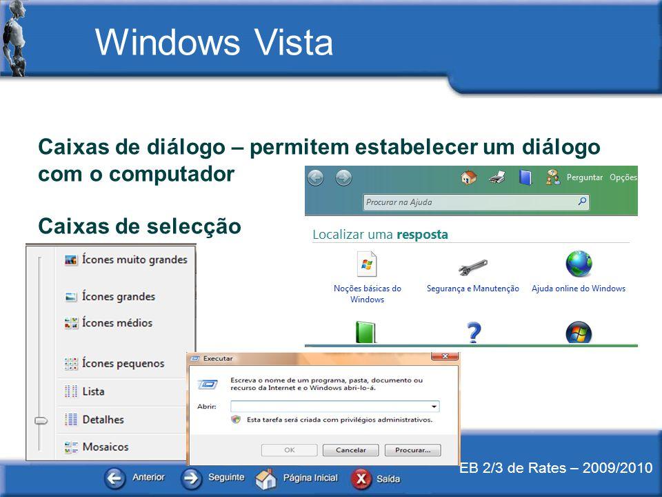 EB 2/3 de Rates – 2009/2010 Caixas de diálogo – permitem estabelecer um diálogo com o computador Caixas de selecção Windows Vista
