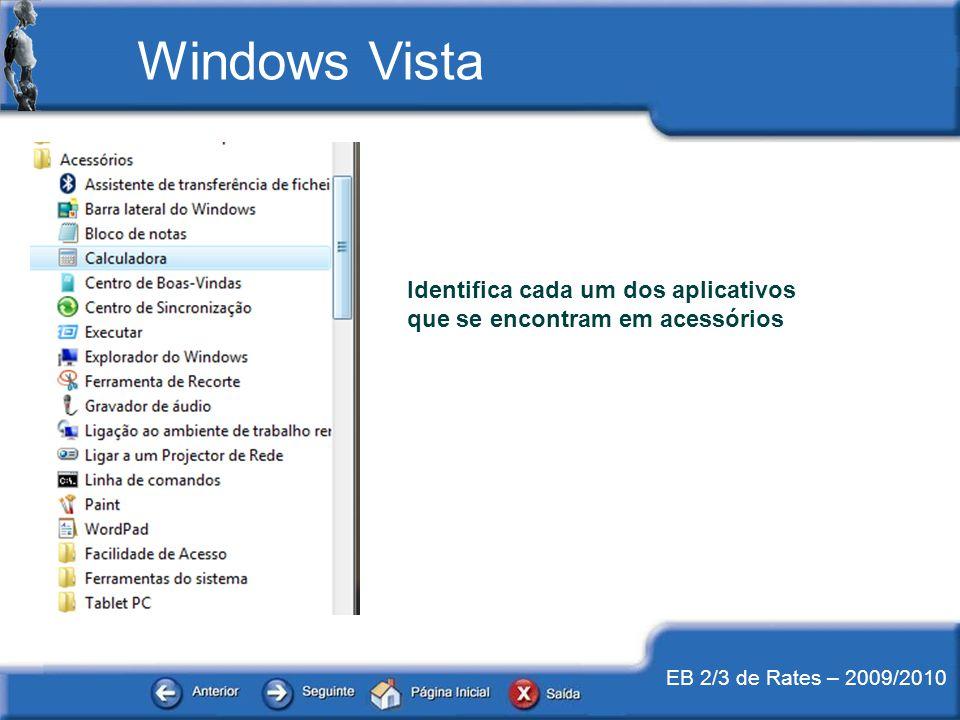 EB 2/3 de Rates – 2009/2010 Identifica cada um dos aplicativos que se encontram em acessórios Windows Vista