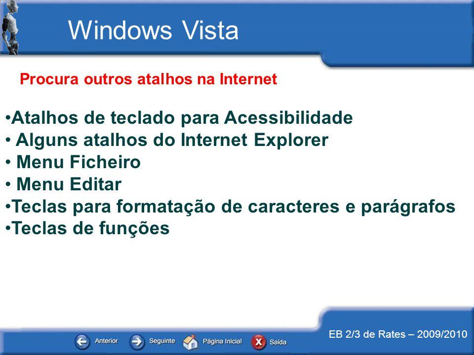 EB 2/3 de Rates – 2009/2010 Procura outros atalhos na Internet Atalhos de teclado para Acessibilidade Alguns atalhos do Internet Explorer Menu Ficheir