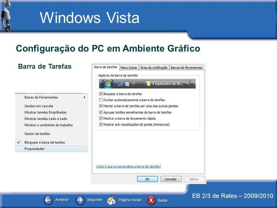 EB 2/3 de Rates – 2009/2010 Windows Vista Configuração do PC em Ambiente Gráfico Barra de Tarefas