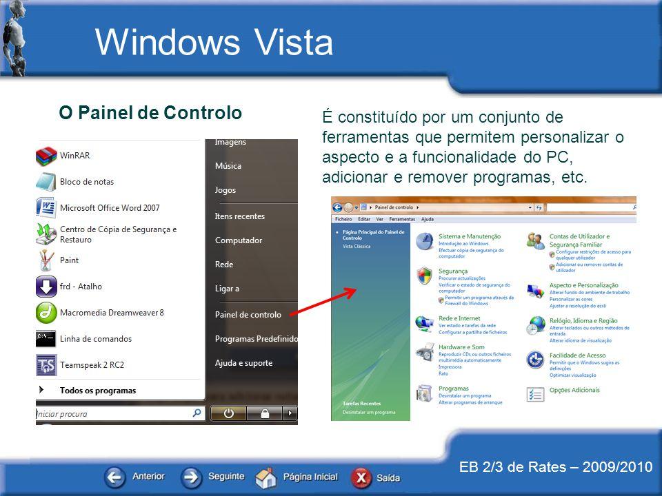 EB 2/3 de Rates – 2009/2010 Windows Vista O Painel de Controlo É constituído por um conjunto de ferramentas que permitem personalizar o aspecto e a fu