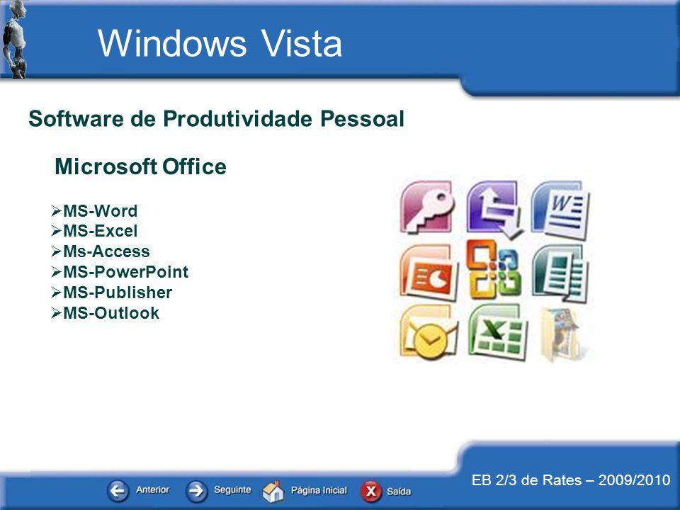 EB 2/3 de Rates – 2009/2010 Windows Vista Os acessórios Bloco de Notas – NotePad Programa de Desenho – MSPaint Processador de Texto – WordPad Calculadora ….