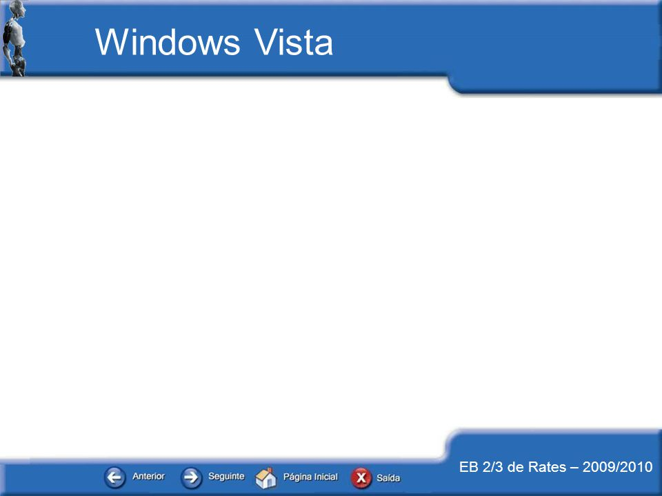 EB 2/3 de Rates – 2009/2010 Windows Vista