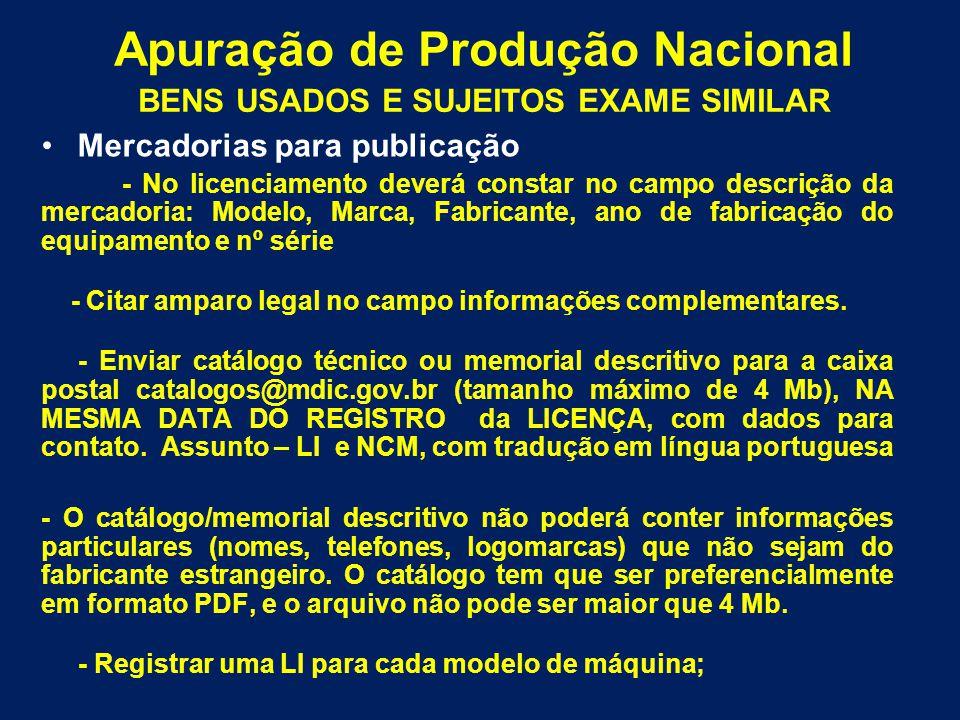 Mercadorias para publicação - No licenciamento deverá constar no campo descrição da mercadoria: Modelo, Marca, Fabricante, ano de fabricação do equipa