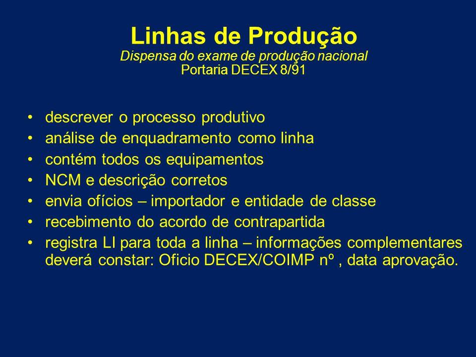 descrever o processo produtivo análise de enquadramento como linha contém todos os equipamentos NCM e descrição corretos envia ofícios – importador e
