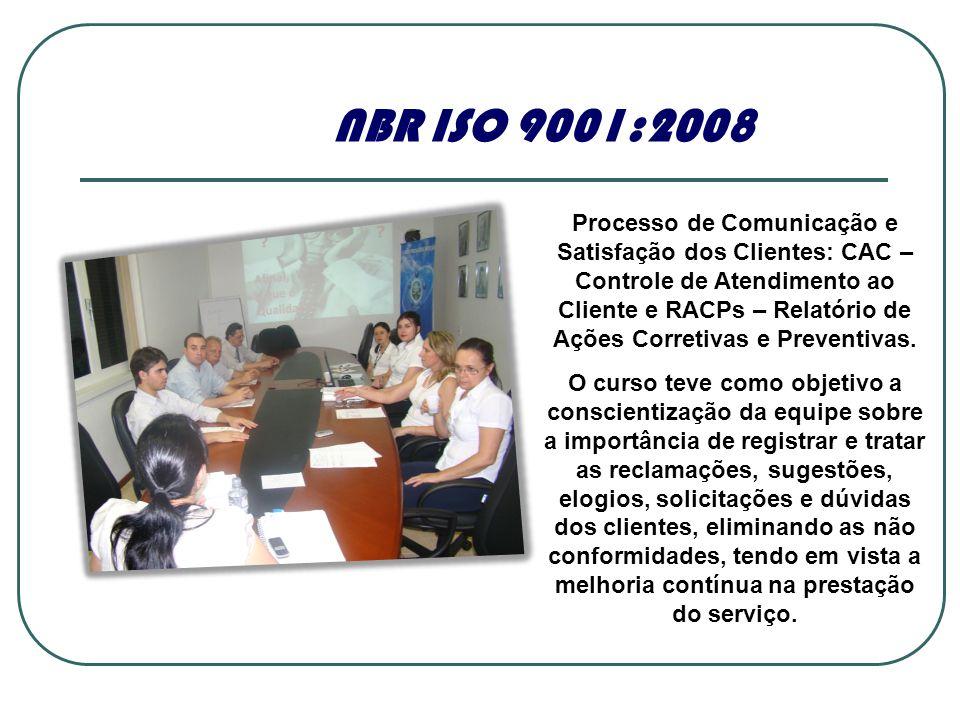 Processo de Comunicação e Satisfação dos Clientes: CAC – Controle de Atendimento ao Cliente e RACPs – Relatório de Ações Corretivas e Preventivas.