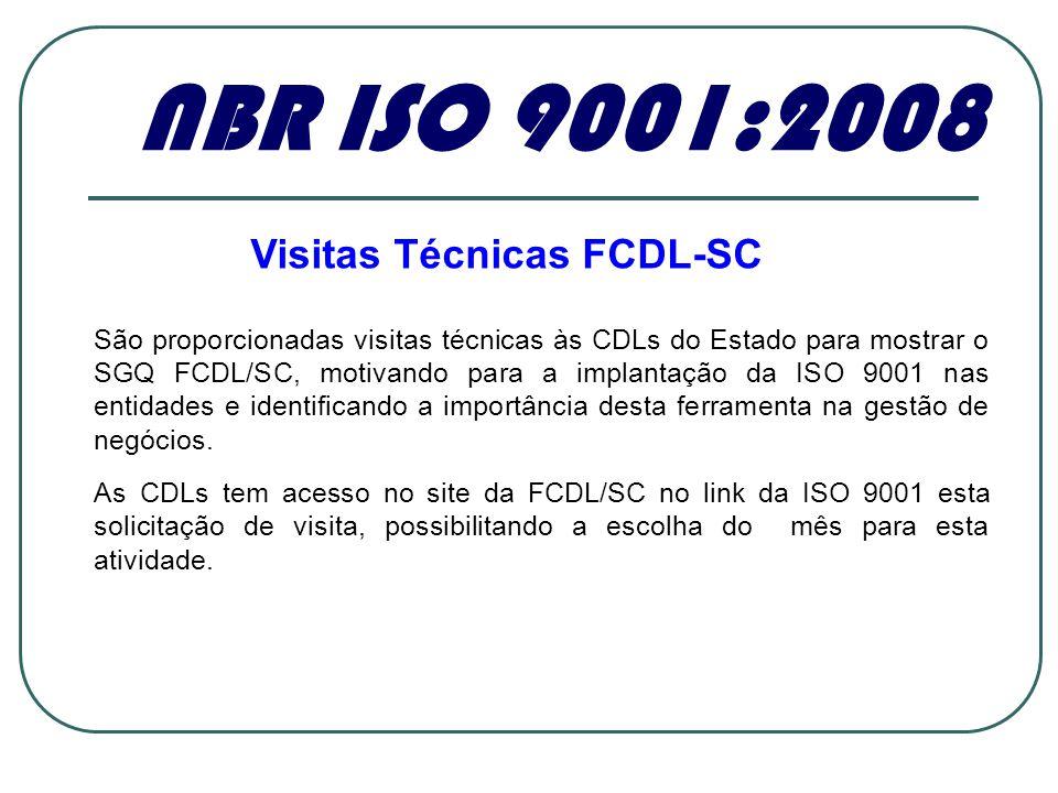 São proporcionadas visitas técnicas às CDLs do Estado para mostrar o SGQ FCDL/SC, motivando para a implantação da ISO 9001 nas entidades e identifican