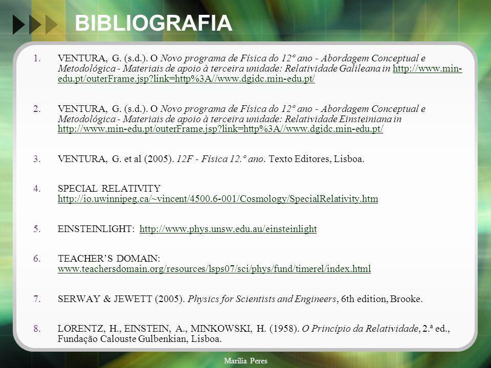 Marília Peres BIBLIOGRAFIA VENTURA, G. (s.d.). O Novo programa de Física do 12º ano - Abordagem Conceptual e Metodológica - Materiais de apoio à terce