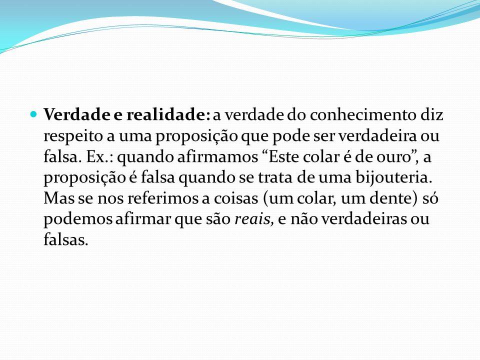 O falso ou verdadeiro não estão na coisa mesma, mas no juízo, no valor de verdade ou falsidade de uma proposição.