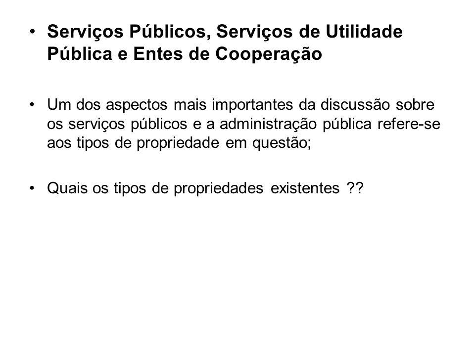 Serviços Públicos, Serviços de Utilidade Pública e Entes de Cooperação Um dos aspectos mais importantes da discussão sobre os serviços públicos e a ad