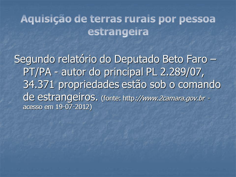 Segundo relatório do Deputado Beto Faro – PT/PA - autor do principal PL 2.289/07, 34.371 propriedades estão sob o comando de estrangeiros. (fonte: htt