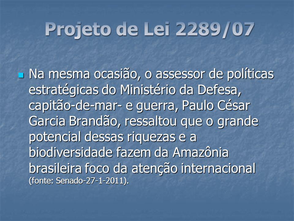 Na mesma ocasião, o assessor de políticas estratégicas do Ministério da Defesa, capitão-de-mar- e guerra, Paulo César Garcia Brandão, ressaltou que o