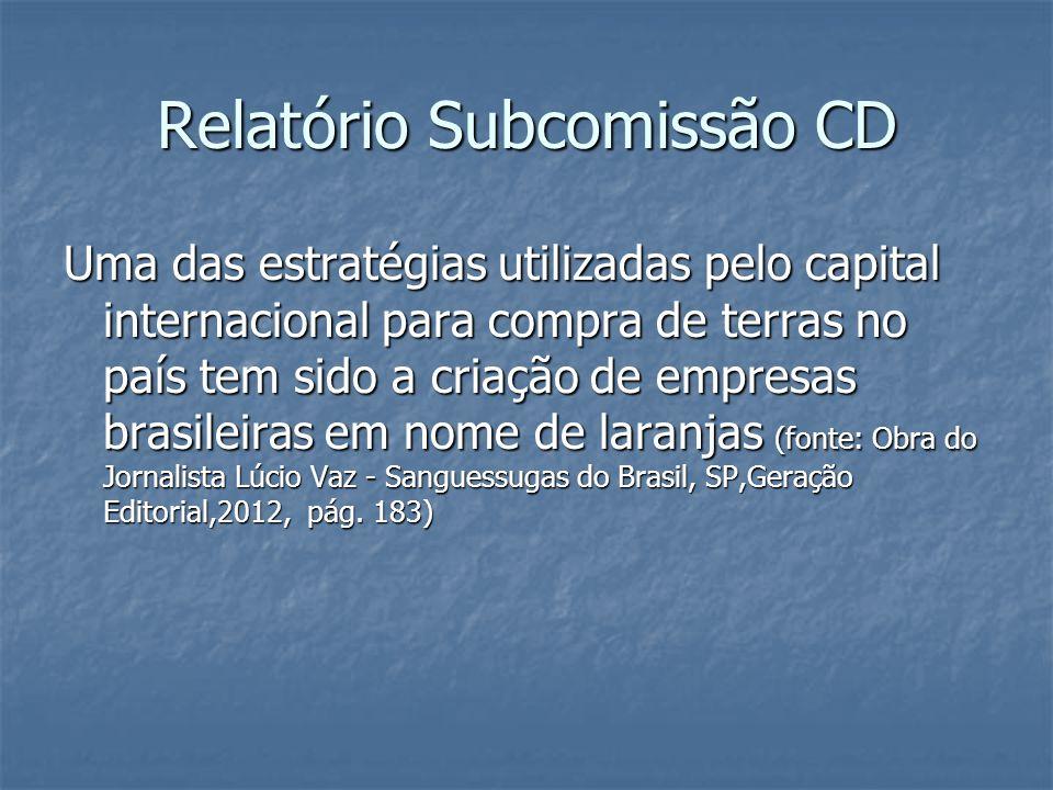 Relatório Subcomissão CD Uma das estratégias utilizadas pelo capital internacional para compra de terras no país tem sido a criação de empresas brasil