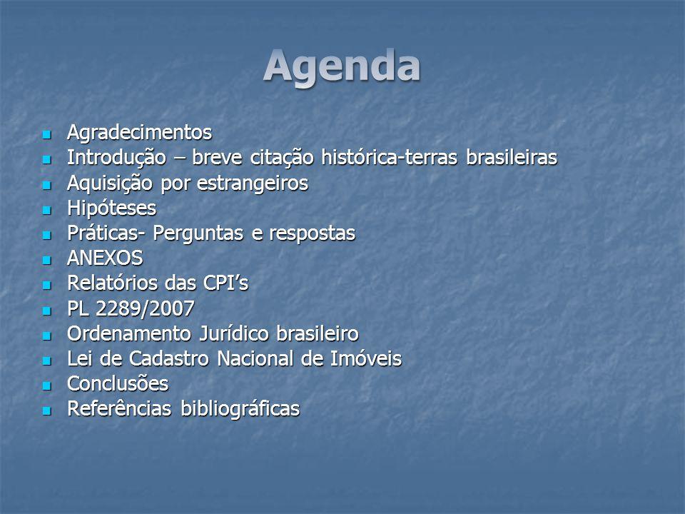 Agradecimentos Agradecimentos Introdução – breve citação histórica-terras brasileiras Introdução – breve citação histórica-terras brasileiras Aquisiçã