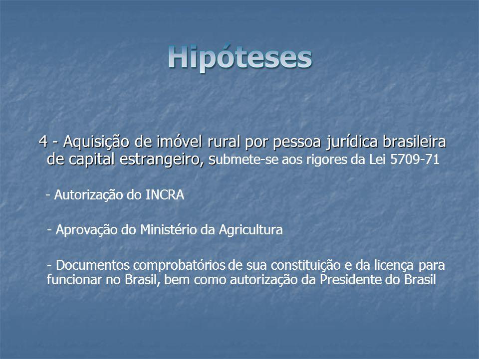4 - Aquisição de imóvel rural por pessoa jurídica brasileira de capital estrangeiro, s 4 - Aquisição de imóvel rural por pessoa jurídica brasileira de