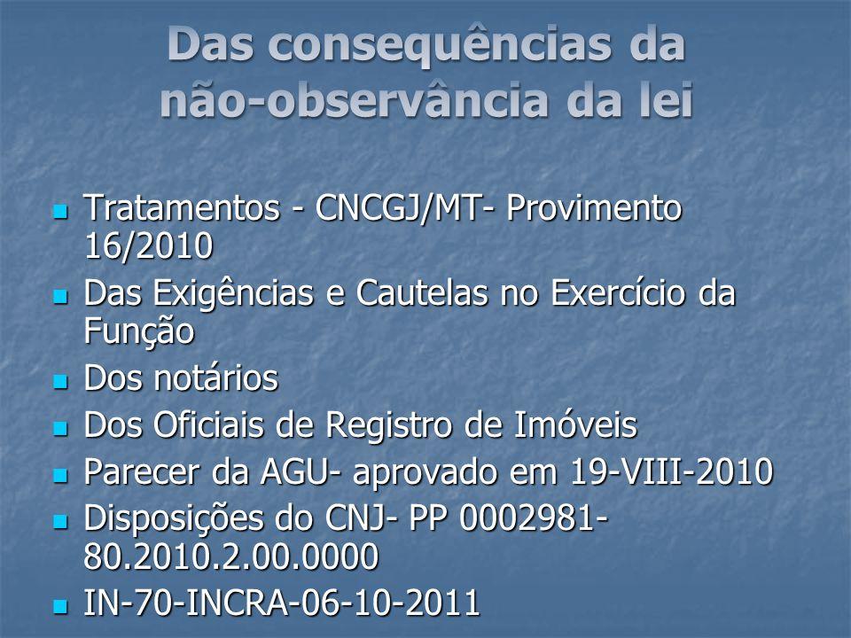 Tratamentos - CNCGJ/MT- Provimento 16/2010 Tratamentos - CNCGJ/MT- Provimento 16/2010 Das Exigências e Cautelas no Exercício da Função Das Exigências