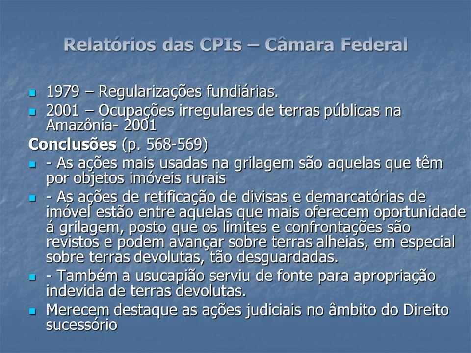 1979 – Regularizações fundiárias. 1979 – Regularizações fundiárias. 2001 – Ocupações irregulares de terras públicas na Amazônia- 2001 2001 – Ocupações