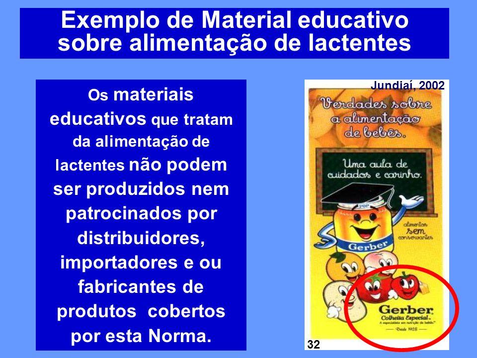 Exemplo de Material educativo sobre alimentação de lactentes Os materiais educativos que tratam da alimentação de lactentes não podem ser produzidos n