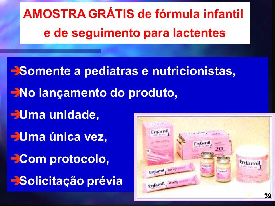 31 è Somente a pediatras e nutricionistas, è No lançamento do produto, è Uma unidade, è Uma única vez, è Com protocolo, è Solicitação prévia AMOSTRA G