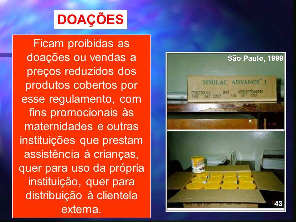 40 DOAÇÕES Ficam proibidas as doações ou vendas a preços reduzidos dos produtos cobertos por esse regulamento, com fins promocionais às maternidades e