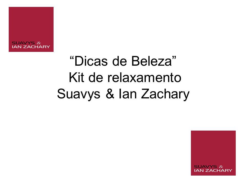 Dicas de Beleza Kit de relaxamento Suavys & Ian Zachary