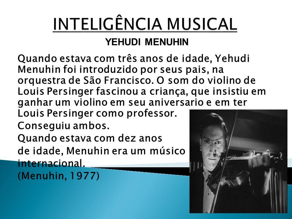 Quando estava com três anos de idade, Yehudi Menuhin foi introduzido por seus pais, na orquestra de São Francisco. O som do violino de Louis Persinger