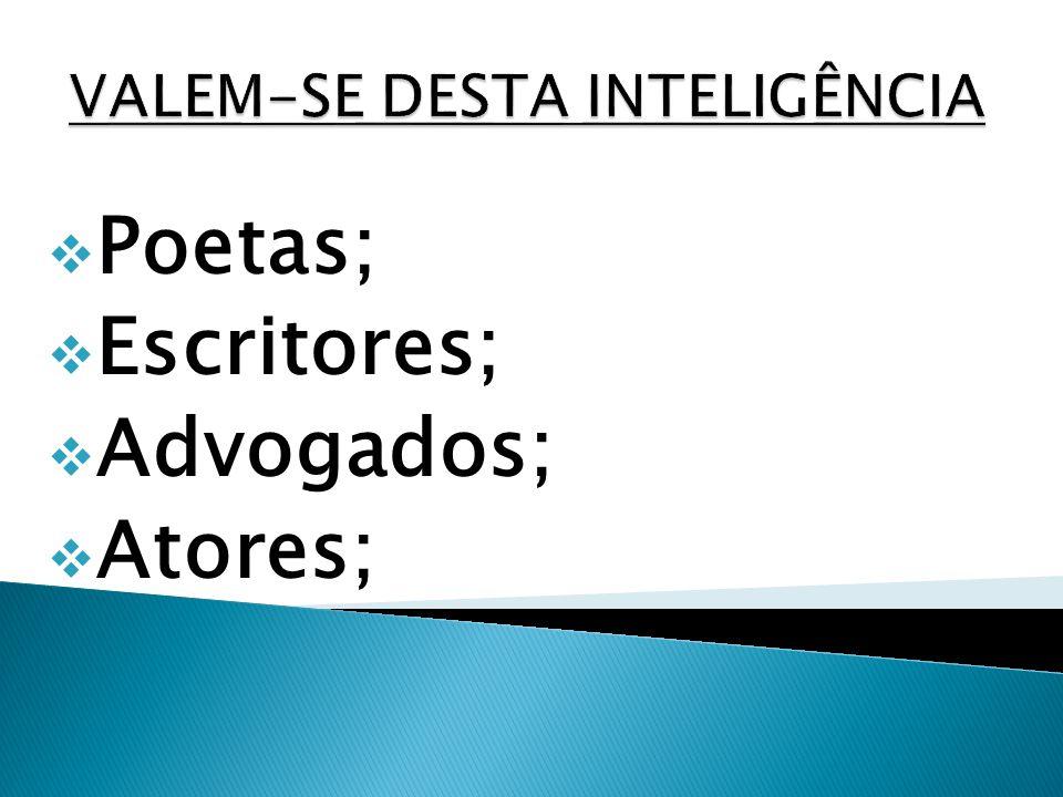 Poetas; Escritores; Advogados; Atores;