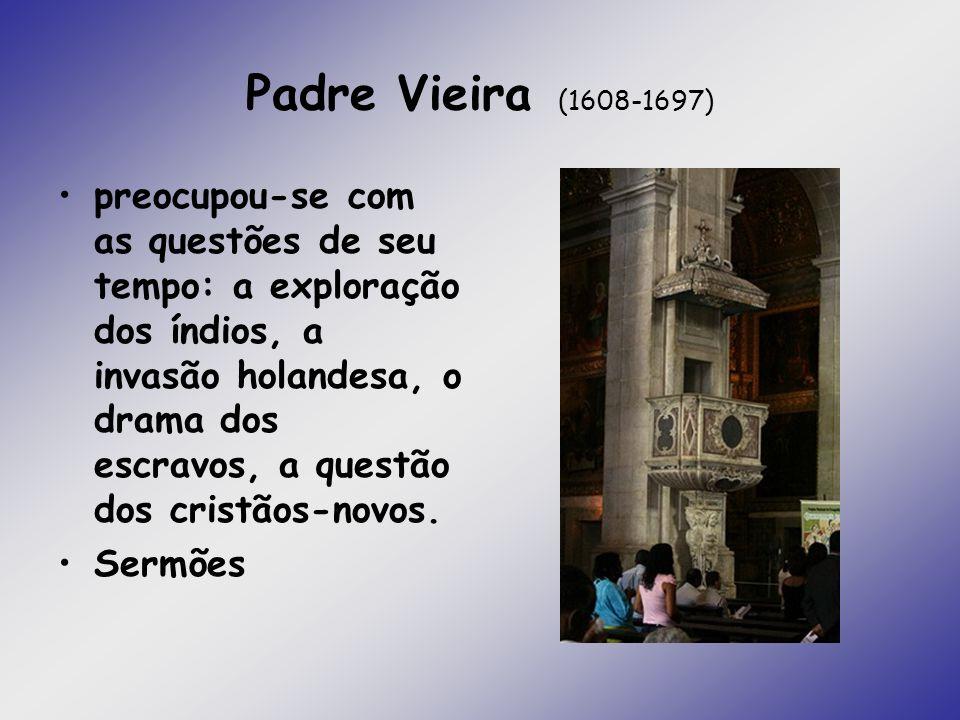 Padre Vieira (1608-1697) preocupou-se com as questões de seu tempo: a exploração dos índios, a invasão holandesa, o drama dos escravos, a questão dos