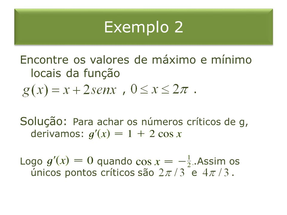 Exemplo 2 Analisaremos g na tabela a seguir: Intervalo g