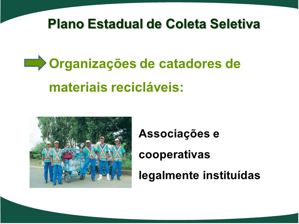 Diretrizes do PECS Diretrizes do PECS Diretriz 1 - Financiamentos, recursos não reembolsáveis e incentivos fiscais Diretriz 2 - Inclusão sócio-produtiva de catadores de materiais recicláveis.