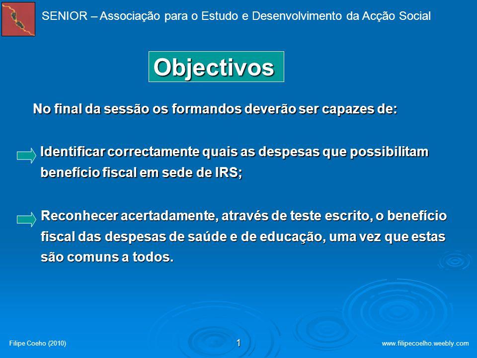 CURSO: SENIOR – Associação para o Estudo e Desenvolvimento da Acção Social Janeiro de 2010 – Centro de Estudos de Esposende Filipe Coelho Fiscalidade