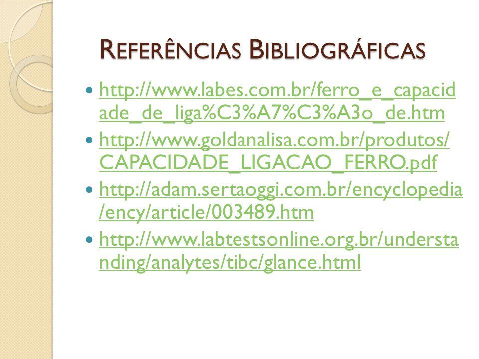 R EFERÊNCIAS B IBLIOGRÁFICAS http://www.labes.com.br/ferro_e_capacid ade_de_liga%C3%A7%C3%A3o_de.htm http://www.labes.com.br/ferro_e_capacid ade_de_li