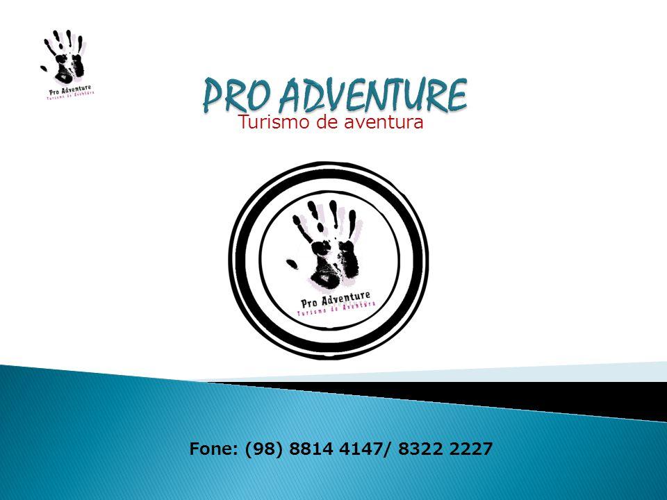Fone: (98) 8814 4147/ 8322 2227 Turismo de aventura