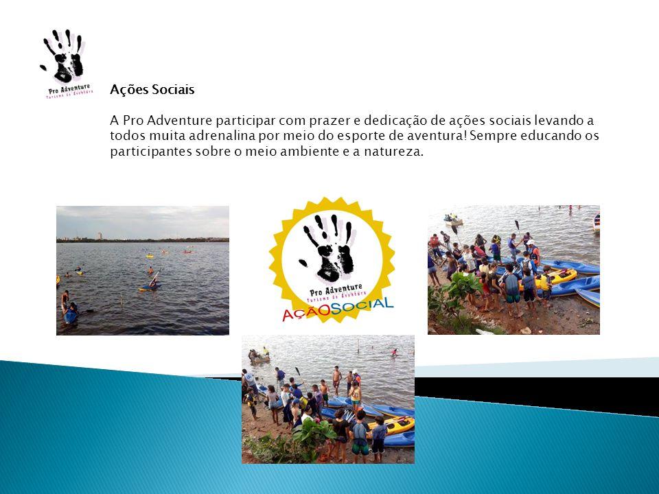 Ações Sociais A Pro Adventure participar com prazer e dedicação de ações sociais levando a todos muita adrenalina por meio do esporte de aventura! Sem