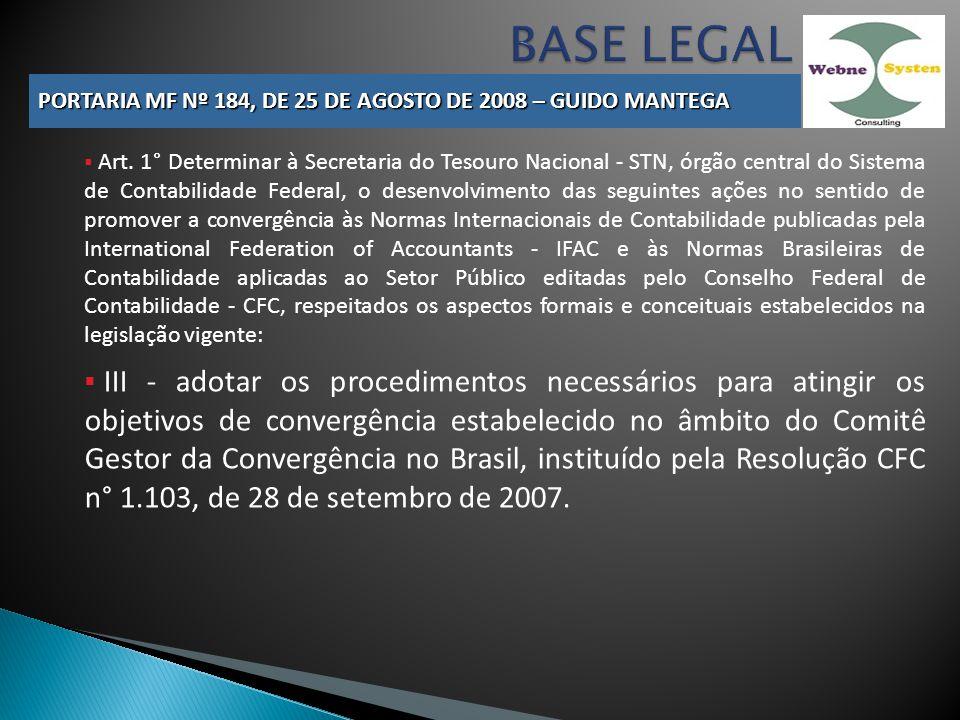 Art. 1° Determinar à Secretaria do Tesouro Nacional - STN, órgão central do Sistema de Contabilidade Federal, o desenvolvimento das seguintes ações no