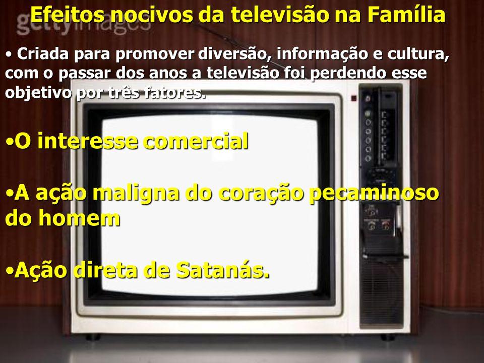 Efeitos nocivos da televisão na Família Criada para promover diversão, informação e cultura, com o passar dos anos a televisão foi perdendo esse objetivo por três fatores.
